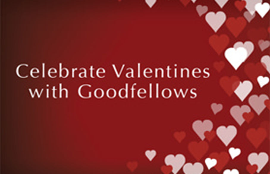 Celebrate Valentines with Goodfellows