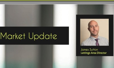 Lettings Market update by James Sutton, Lettings Area Director