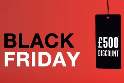 Black Friday £500 Discount
